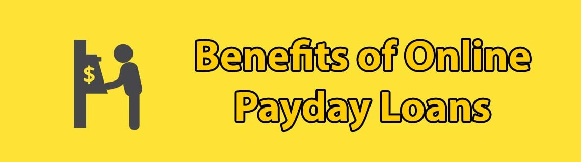 Benefits you can have with online payday loans